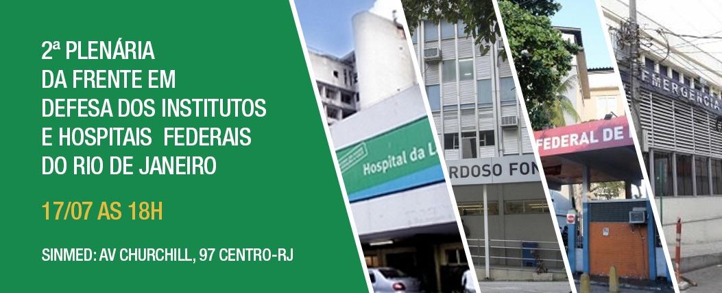 2ª Plenária da frente em defesa dos institutos e hospitais federais do rio de janeiro