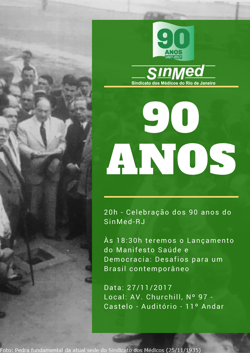 SinMed/RJ completa 90 anos. Iniciando o ano comemorativo.