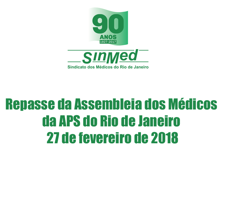 Repasse da Assembleia dos Médicos da APS do Rio de Janeiro – 27/02/2018⠀⠀⠀⠀⠀⠀⠀⠀⠀⠀⠀⠀⠀⠀⠀⠀⠀⠀⠀⠀