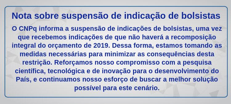 INFORME DO CNPq SOBRE SUSPENSÃO DE BOLSAS